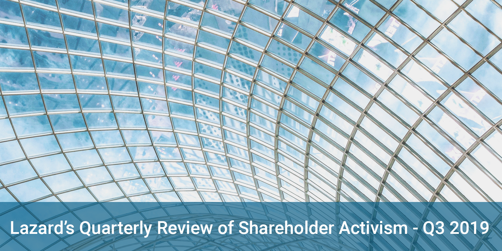 Lazard Quartly review of Shareholder Activism Q3-2019
